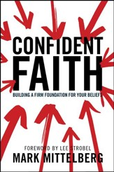 Confident Faith: Building a Firm Foundation for Your Beliefs - eBook