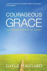 Courageous Grace: Following the Way of Christ - eBook
