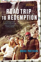 Road Trip to Redemption: A Disconnected Family, a Cross-Country Adventure, and an Amazing Journey of Healing and Grace - eBook