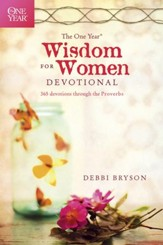 The One Year Wisdom for Women Devotional: 365 Devotions through the Proverbs - eBook