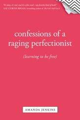 Confessions of a Raging Perfectionist - eBook