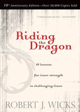 Riding the Dragon: 10 Lessons for Inner Strength in Challenging Times - eBook