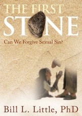 The First Stone: Can We Forgive Sexual Sin? - eBook