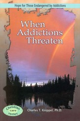 When Addictions Threaten