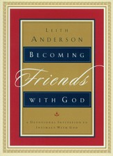 Becoming Friends with God: A Devotional Invitation to Intimacy with God - eBook