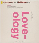 Loveology: God. Love. Marriage. Sex. And the never-ending story of male and female. - unabridged audio book on CD