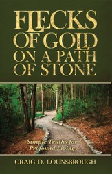Flecks of Gold on a Path of Stone: Simple Truths for Profound Living - eBook
