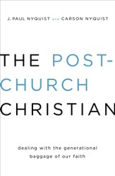 The Post-Church Christian: Dealing with the Generational Baggage of Our Faith / New edition - eBook
