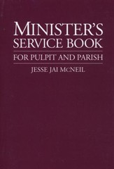 The Minister's Service Book For Pulpit and Parish