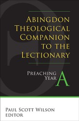 Abingdon Theological Companion to the Lectionary (Year A): Preaching Year A - eBook