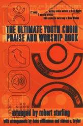 Ultimate Youth Choir Praise & Worship Book