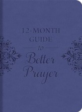A 12-Month Guide to Better Prayer - eBook