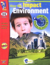 The World We Live In Series: How We Impact the Environment, Gr 5-8