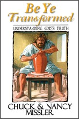 Be Ye Transformed Textbook: Understanding God's Truth