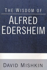 The Wisdom of Alfred Edersheim
