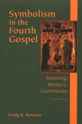 Symbolism in the Fourth Gospel: Meaning, Mystery, Community, 2nd Edition