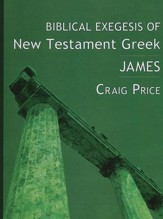 Biblical Exegesis of New Testament Greek: James