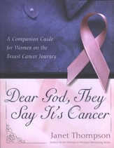 Dear God, They Say It's Cancer: A Companion Guide for Women on the Breast Cancer Journey - eBook