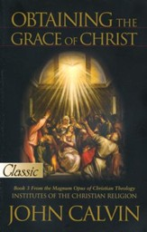 Obtaining The Grace of Christ: A Pure Gold Classic