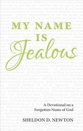 My Name Is Jealous: A Devotional on a Forgotten Name of God - eBook