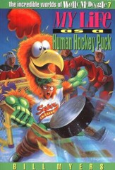 My Life as a Human Hockey Puck: The Incredible Worlds of  Wally McDoogle #7