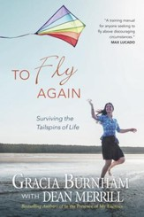To Fly Again: Surviving the Tailspins of Life - eBook