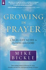 Growing in Prayer: A Real Life Guide to Talking with God