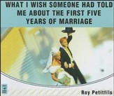 What I Wish Someone Had Told Me About the First Five Years of Marriage, Audio Book on CD