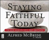 Staying Faithful Today: To God, Ourselves, One Another, Audio Book on CD