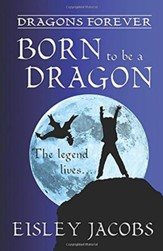 #1: Born to be a Dragon: Dragons Forever Series