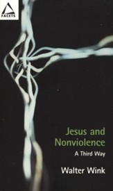 Jesus and NonViolence: A Third Way