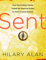 Sent: How One Ordinary Family Traded the American Dream for God's Greater Purpose - eBook