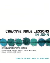 Creative Bible Lessons in John: Encounters with Jesus - eBook