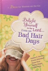 Delight Yourself in the Lord . . . Even on Bad Hair  Days