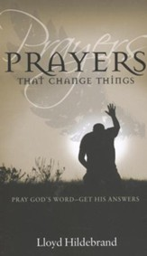 Prayers That Change Things