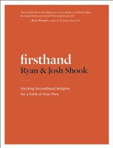 Firsthand: Ditching Secondhand Religion for a Faith of Your Own - eBook