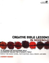 Creative Bible Lessons in Nehemiah: 12 Sessions on Discovering What Leadership Means for Students Today - eBook