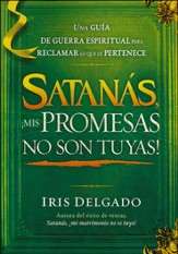 Satanas, ¡Mis Promesas No Son Tuyas!  (Satan, You Can't Have My Promises!)