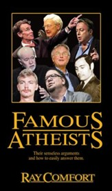 Famous Atheists: Their Senseless Arguments and How to Answer Them