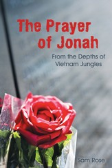 The Prayer of Jonah: From the Depths of Vietnam Jungles - eBook