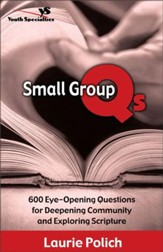 Small Group Qs: 600 Eye-Opening Questions for Deepening Community and Exploring Scripture - eBook