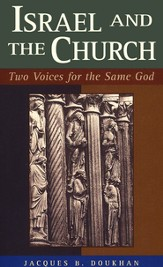 Israel and the Church: Two Voices for the Same God