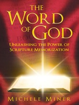 The Word of God: Unleashing the Power of Scripture Memorization - eBook