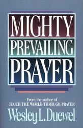 Mighty Prevailing Prayer  - Slightly Imperfect