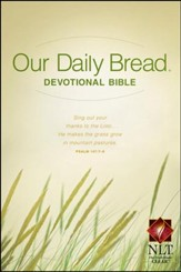 NLT Our Daily Bread Devotional Bible, Softcover