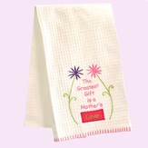 The Greatest Gift Is A Mother's Love, Kitchen Towel