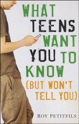 What Teens Want You to Know (Learning the Secret Language of Teens)