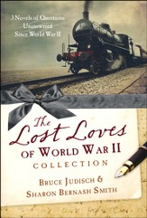 Lost Loves of World War II Collection: Three Novels of Mysteries Unsolved Since World War II