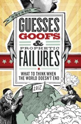 Guesses, Goofs & Prophetic Failures: What to Think When the World Doesn?t End - eBook