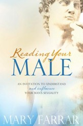 Reading Your Male: An Invitation to Understand and Influence Your Man's Sexuality - eBook